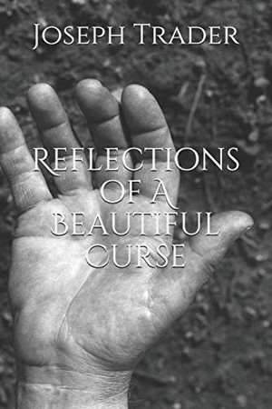 Reflections Of A Beautiful Curse (Volume 1)