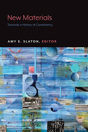 New Materials: Towards a History of Consistency