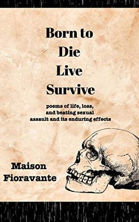 Born to Die, Live, Survive