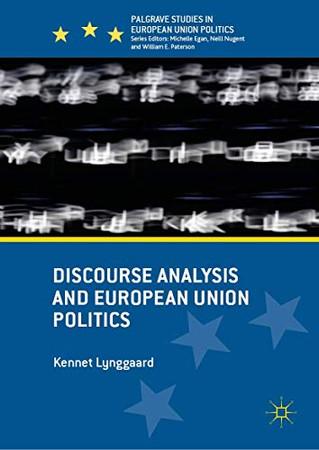 Discourse Analysis and European Union Politics (Palgrave Studies in European Union Politics)