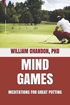 Mind Games: Meditations For Great Putting