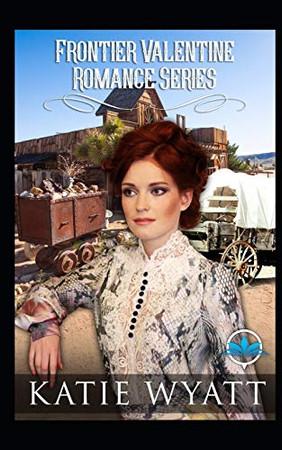 Frontier Valentine Romance  Series (Box Set Complete Series)