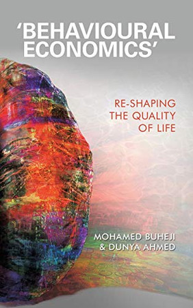 'Behavioural Economics': Re-shaping the Quality of Life