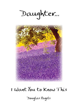 Daughter. . . I Want You to Know This, by Douglas Pagels | Blue Mountain Arts Heart-to-Heart Hardcover Gift Book, 7.3 x 5.2 in., 44 pages | ... Graduation, or I Love You Gift