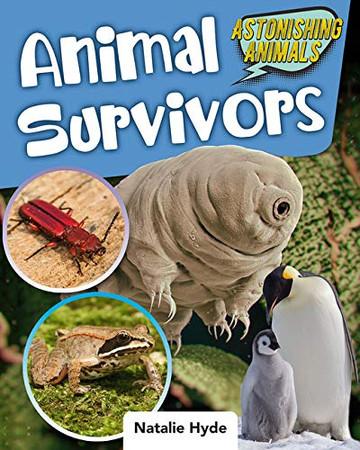 Animal Survivors (Astonishing Animals)