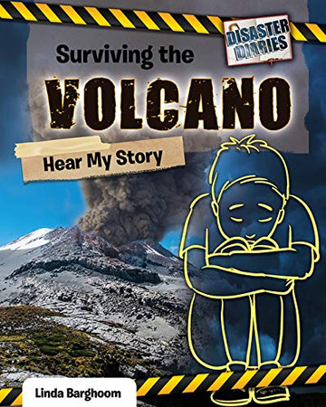 Surviving the Volcano: Hear My Story (Disaster Diaries)