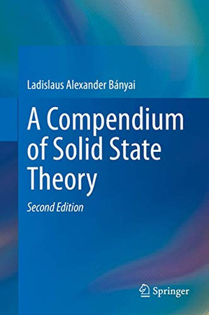 A Compendium of Solid State Theory