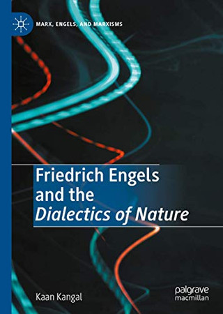 Friedrich Engels and the Dialectics of Nature (Marx, Engels, and Marxisms)