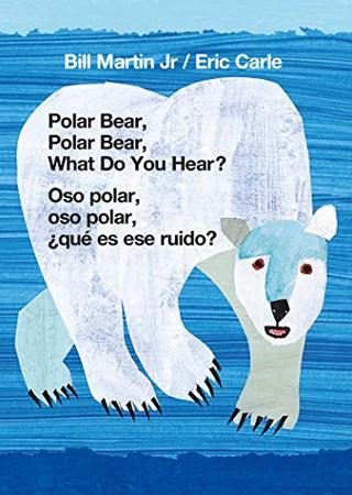 Polar Bear, Polar Bear, What Do You Hear? / Oso polar, oso polar, �qu� es ese ruido? (Bilingual board book - English / Spanish)