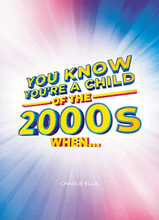 You Know You're a Child of the 2000s When