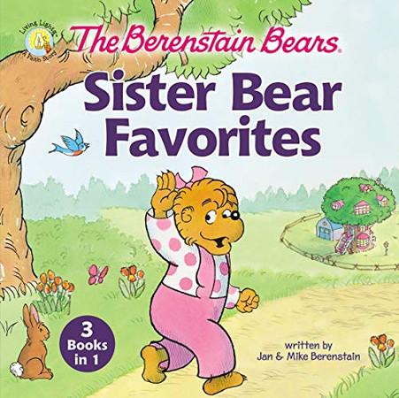 The Berenstain Bears Sister Bear Favorites: 3 Books in 1 (Berenstain Bears/Living Lights: A Faith Story)