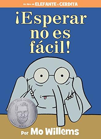�Esperar no es f�cil! (Spanish Edition) (An Elephant and Piggie Book)