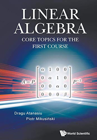 Linear Algebra: Core Topics for the First Course