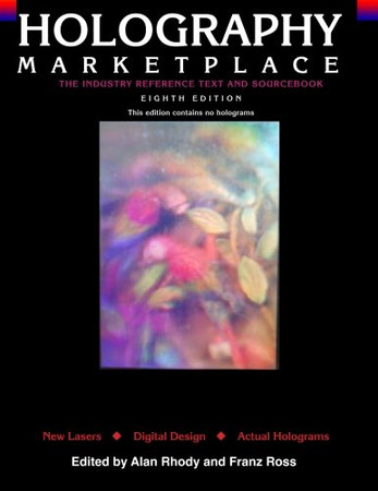 Holography MarketPlace - 8th  Edition: The Industry Reference Text and Sourcebook