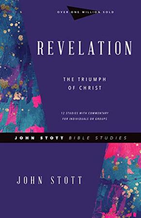 Revelation: The Triumph of Christ (John Stott Bible Studies)
