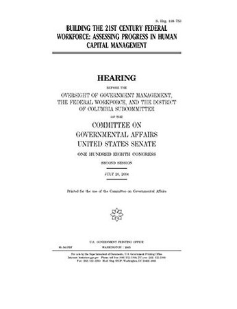 Building the 21st century federal workforce : assessing progress in human capital management