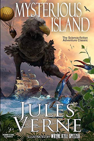 Mysterious Island (Illustrated): The Science-fiction Adventure Classic