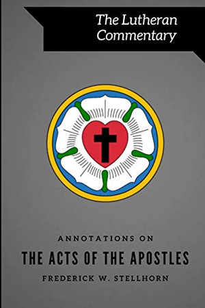 Annotations on the Acts of the Apostles (Lutheran Commentary Series)
