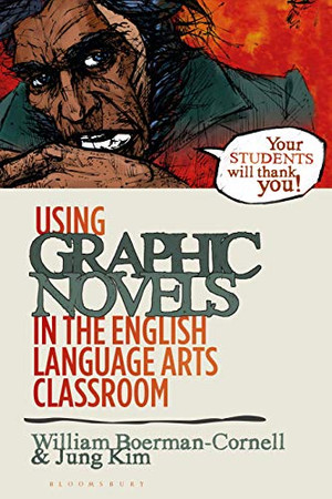 Using Graphic Novels in the English Language Arts Classroom