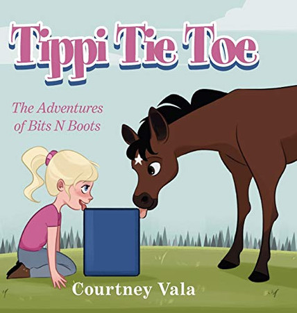 Tippi Tie Toe - The Adventures of Bits N Boots: The Adventures of Bits N Boots