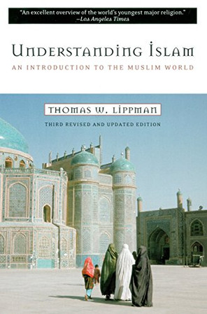 Understanding Islam: An Introduction to the Muslim World, Third Edition