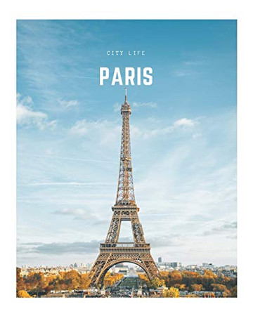 Paris: A Decorative Book │ Perfect for Stacking on Coffee Tables & Bookshelves │ Customized Interior Design & Home Decor (City Life Book Series)