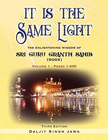 It Is The Same Light: The Enlightening Wisdom of Sri Guru Granth Sahib (Volume)