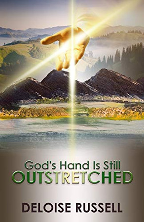 God's Hand Is Still Outstretched