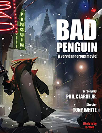 BAD PENGUIN: A very dangerous movie! (Films I Never Got To Make)