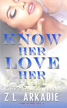 Know Her, Love Her: Daisy & Jack, #1 (LOVE in the USA)
