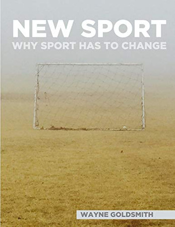 New Sport - Why Sport Has To Change