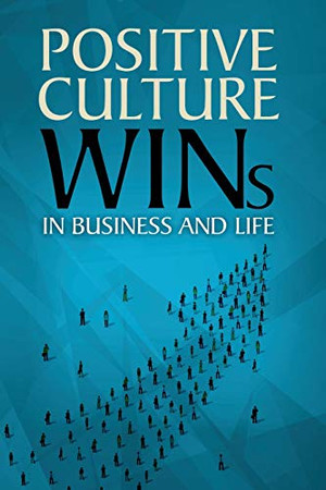Positive Culture Wins: In Business & Life