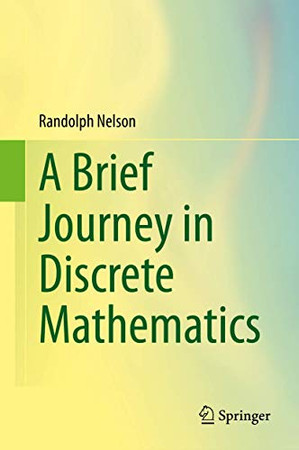 A Brief Journey in Discrete Mathematics