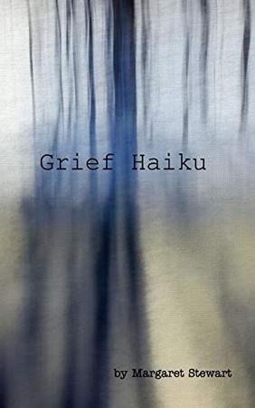 Grief Haiku