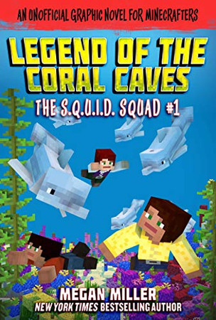 The Legend of the Coral Caves: An Unofficial Graphic Novel for Minecrafters (1) (The S.Q.U.I.D. Squad)