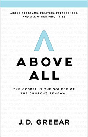 Above All: The Gospel Is the Source of the Church�s Renewal