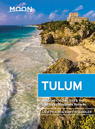 Moon Tulum: With Chich�n Itz� & the Sian Ka'an Biosphere Reserve (Travel Guide)
