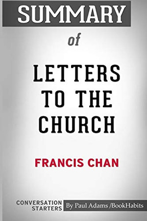 Summary of Letters to the Church by Francis Chan: Conversation Starters