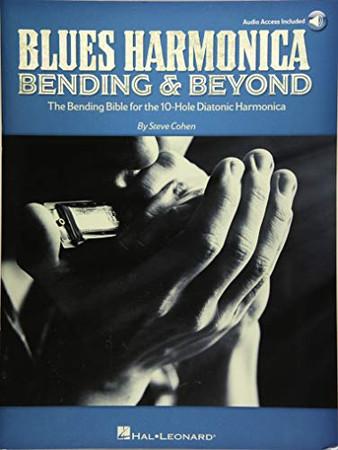 Blues Harmonica - Bending & Beyond: The Bending Bible for the 10-Hole Diatonic Harmonica