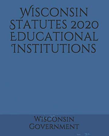 Wisconsin Statutes 2020 Educational Institutions