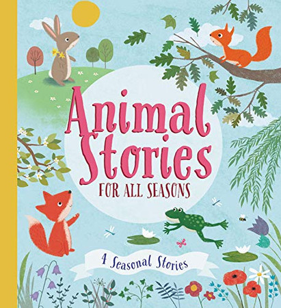 Animal Stories for all Seasons (A Year In Nature)