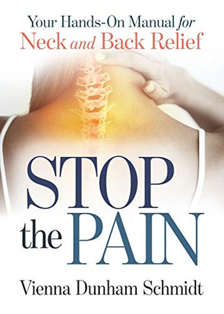 Stop the Pain: Your Hands-On Manual for Neck and Back Relief
