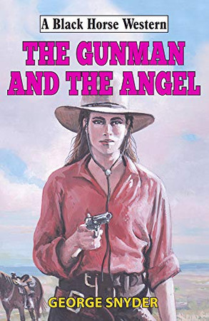 The Gunman and the Angel (Black Horse Western)