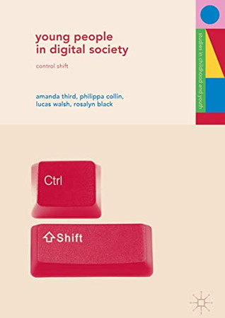 Young People in Digital Society: Control Shift (Studies in Childhood and Youth)