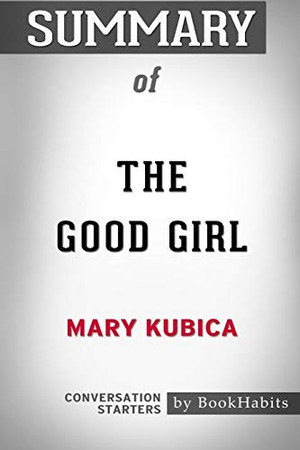 Summary of The Good Girl by Mary Kubica: Conversation Starters