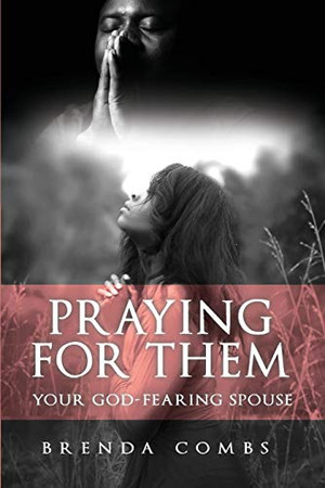Praying for Them: Your God-Fearing Spouse