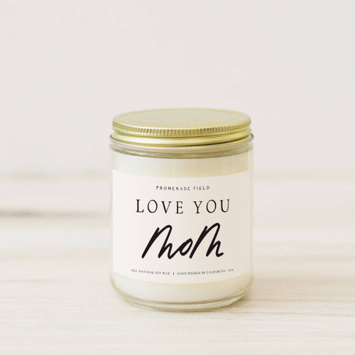 Love You Mom Soy Candle