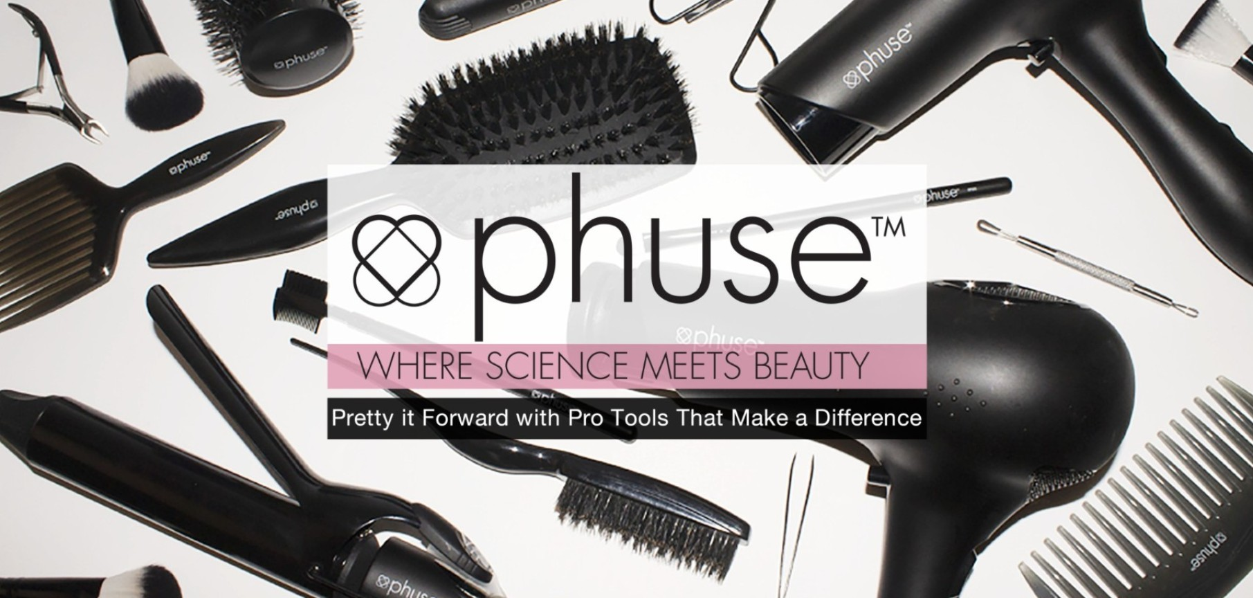 Phuse Beauty Pretty it Forward with Pro Tools that Make a Difference