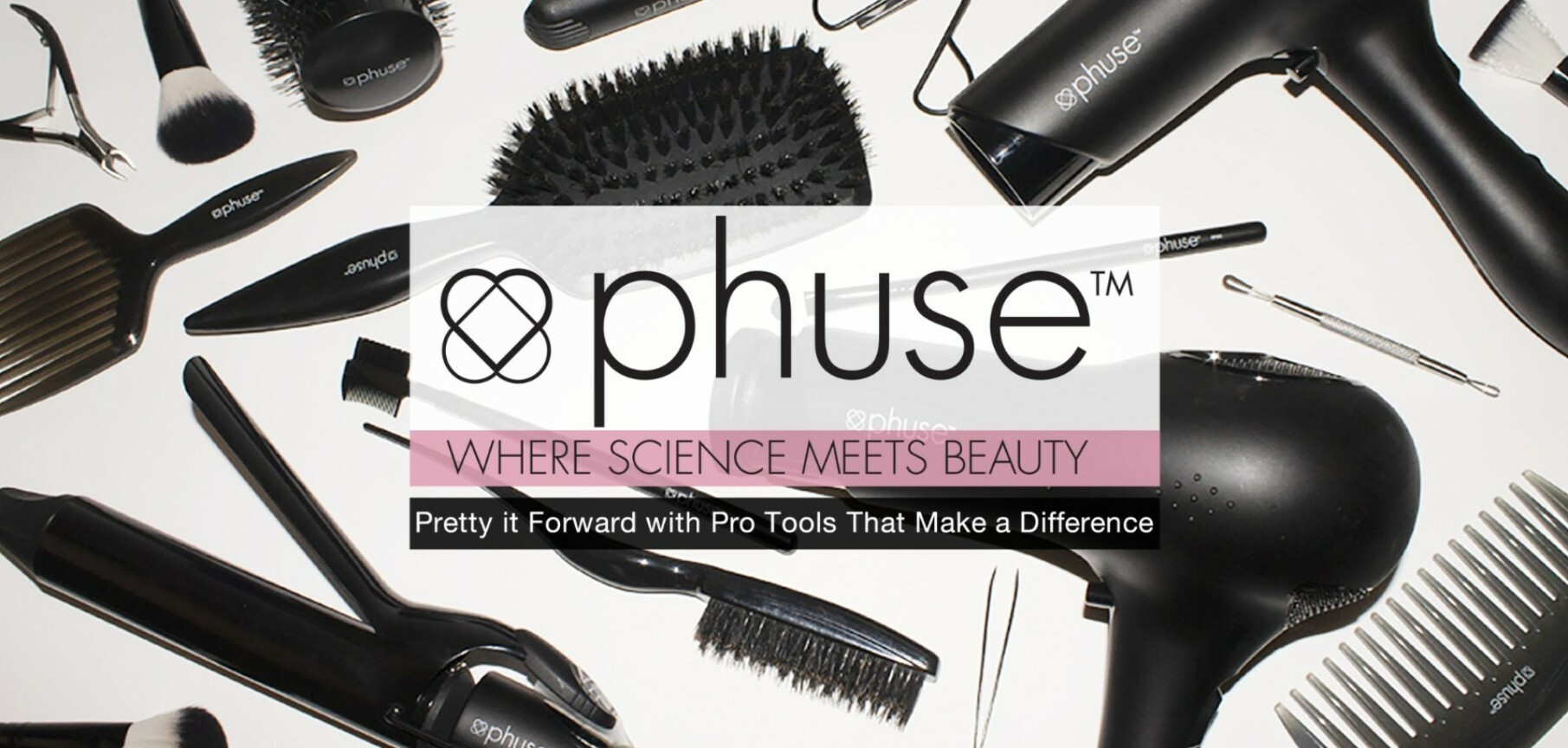 Phuse Beauty Where Science Meets Beauty Pretty It Forward with Pro Tools that Make a Difference