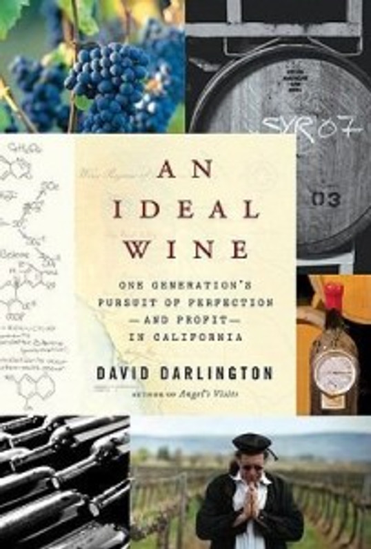 'An Ideal Wine' by David Darlington | A Look at Wine Production from a Different Side of the Vine